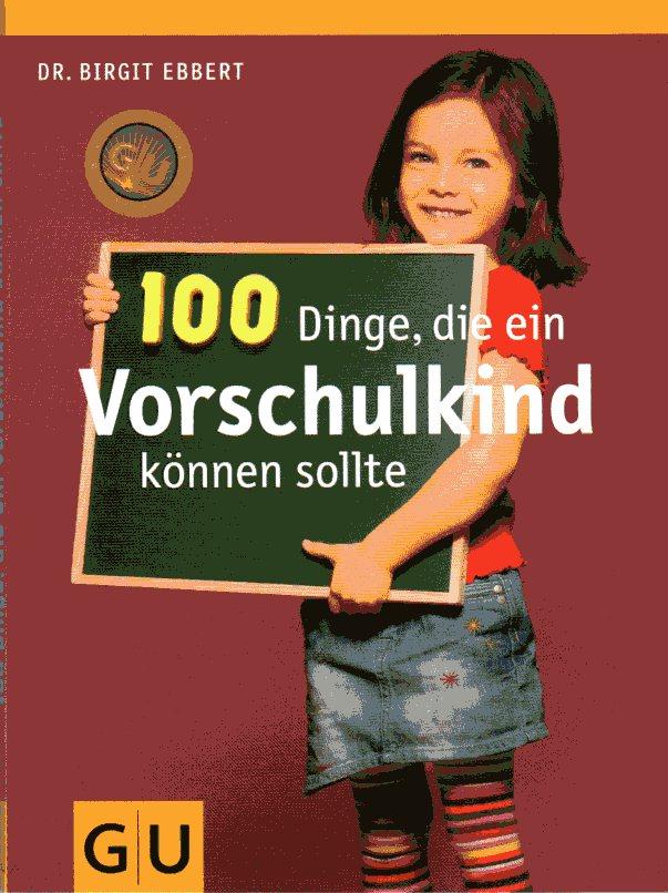 Birgit ebbert 100 dinge die ein vorschulkind k nnen for Nur 100 dinge besitzen