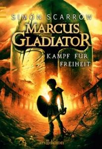 Simon Scarrow: Marcus Gladiator. Kampf für Freiheit