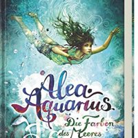 Tanya Stewner: Alea Aquarius 2. Die Farben des Meeres