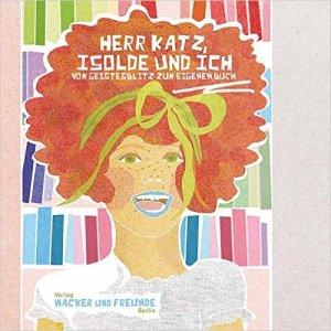 Cover_Wacker_HerrKatzIsoldeundich
