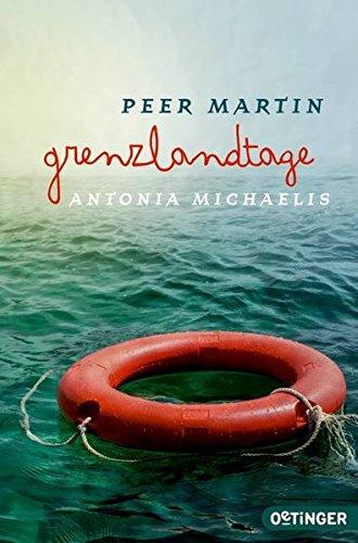 Peer Martin, Antonia Michaelis:grenzlandtage