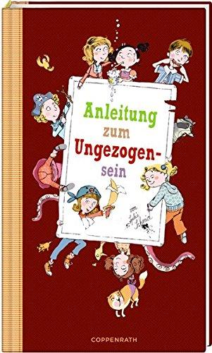 Sophie Schmid: Anleitung zumUngezogensein