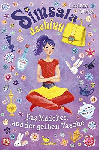 Corinna Wieja: Simsaladschinn. Das Mädchen aus der gelbenTasche