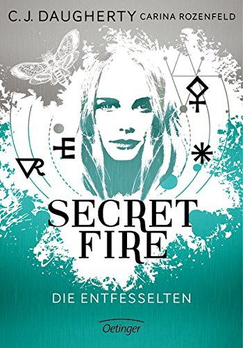 C. J. Daugherty, Carina Rozenfeld: Secret Fire 2. DieEntfesselten
