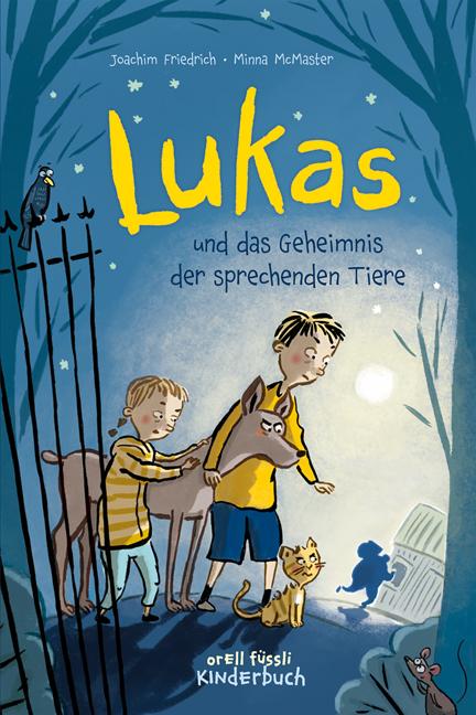 Joachim Friedrich, Minna McMaster: Lukas und das Geheimnis der sprechendenTiere