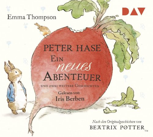 Emma Thompson: Peter Hase. Ein neues Abenteuer und zwei weitereGeschichten