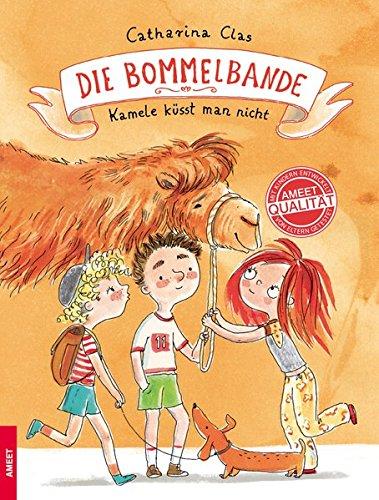 Catharina Clas: Die Bommelbande. Kamele küsst mannicht