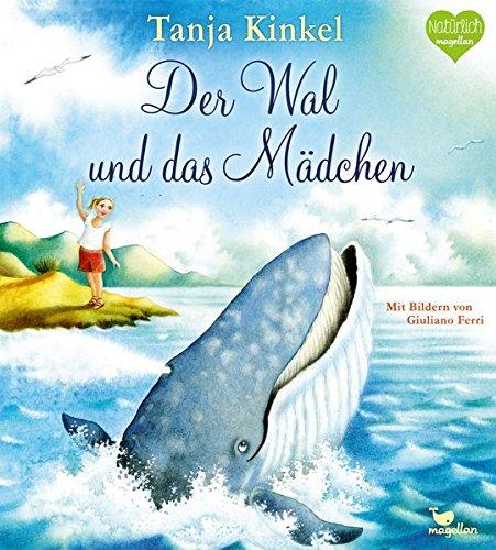 Tanja Kinkel: Der Wal und dasMädchen