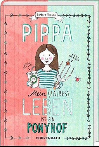 Barbara Tammes: Pippa. Mein (halbes) Leben ist einPonyhof