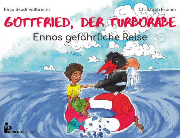 Finja Skadi Vollbrecht, Christoph Fromm: Gottfried, der Turborabe. Ennos gefährlicheReise