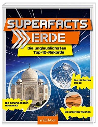 Superfacts Erde. Die unglaublichstenTop-10-Rekorde