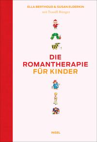 Ella Berthoud, Susan Elderkin: Romantherapie fürKinder