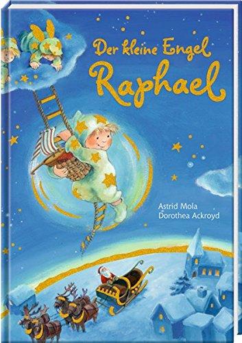 Astrid Mola, Dorothea Ackroyd: Der kleine EngelRaphael