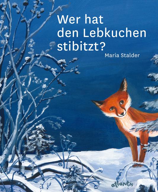 Maria Stalder: Wer hat den Lebkuchenstibitzt?