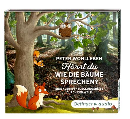 Peter Wohlleben: Hörst du, wie die Bäumesprechen?