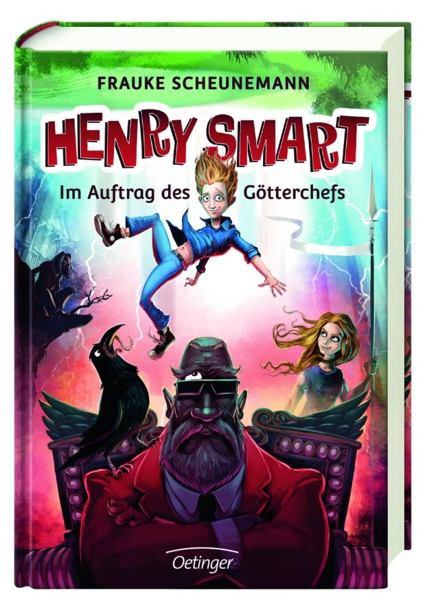 Frauke Scheunemann: Henry Smart 1. Im Auftrag desGötterchefs