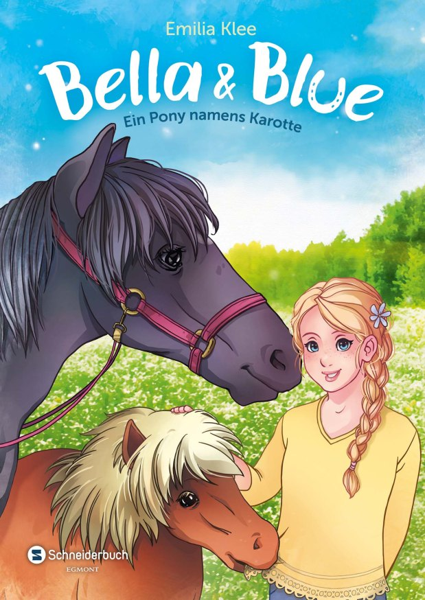 Emilia Klee: Bella & Blue. Ein Pony namensKarotte