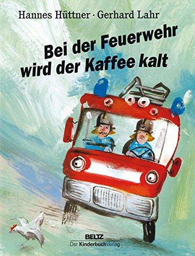 Hannes Hüttner, Gerhard Lahr: Bei der Feuerwehr wird der Kaffeekalt