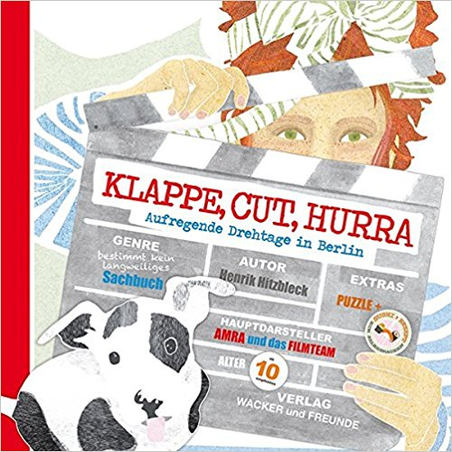 KLAPPE, CUT, HURRA. Aufregende Drehtage in Berlin