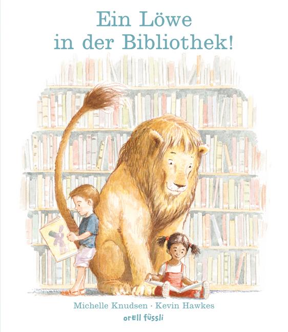 Michelle Knudsen, Kevin Hawkes: Ein Löwe in derBibliothek!