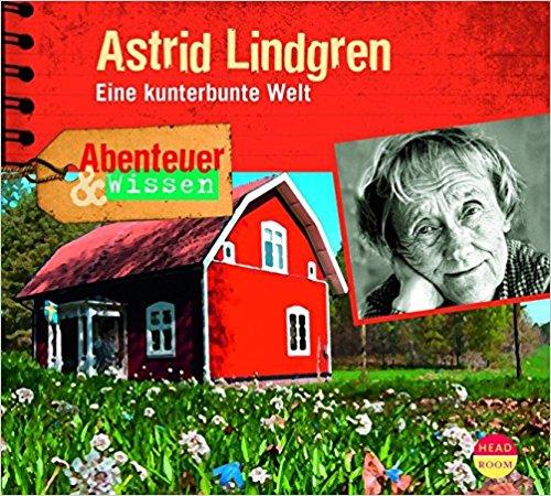 Astrid Lindgren. Eine kunterbunteWelt