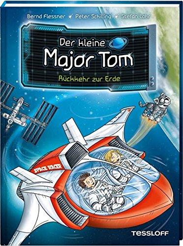 Flessner, Schilling, Lohr: Der kleine Major Tom 2. Rückkehr auf dieErde