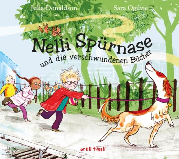 Julia Donaldson, Sara Ogilvie: Nelli Spürnase und die verschwundenenBücher