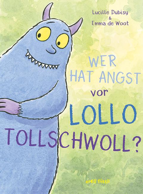 Lucille Dubisy, Emma de Woot: Wer hat Angst vor LolloTollschwoll?
