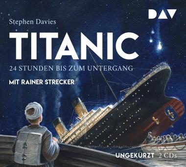 Stephen Davies: Titanic. 24 Stunden bis zumUntergang