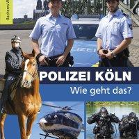 Polizei Köln. Wie geht das?
