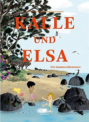 Jenny Westin Verona, Jesús Verona: Kalle und Elsa. EinSommerabenteuer