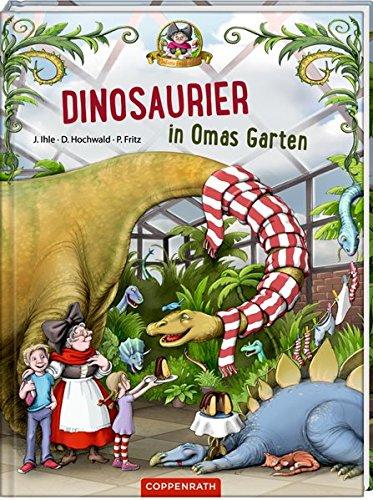 J. Ihle, D. Hochwald, P. Fritz: Dinosaurier in OmasGarten