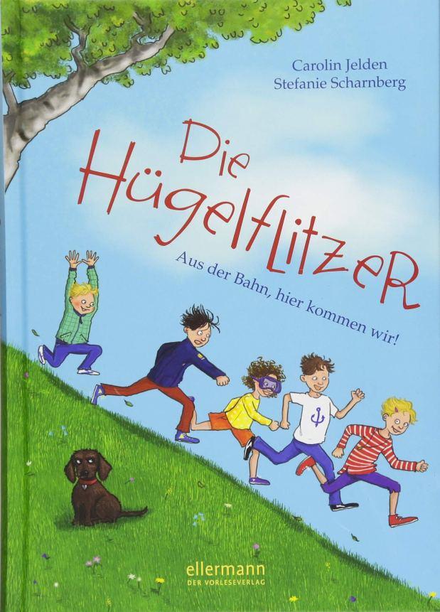 Carolin Jelden: Die Hügelflitzer: Aus der Bahn, hier kommenwir!
