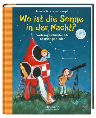 Susanne Orosz Wo Ist Die Sonne In Der Nacht Vorlesegeschichten Für