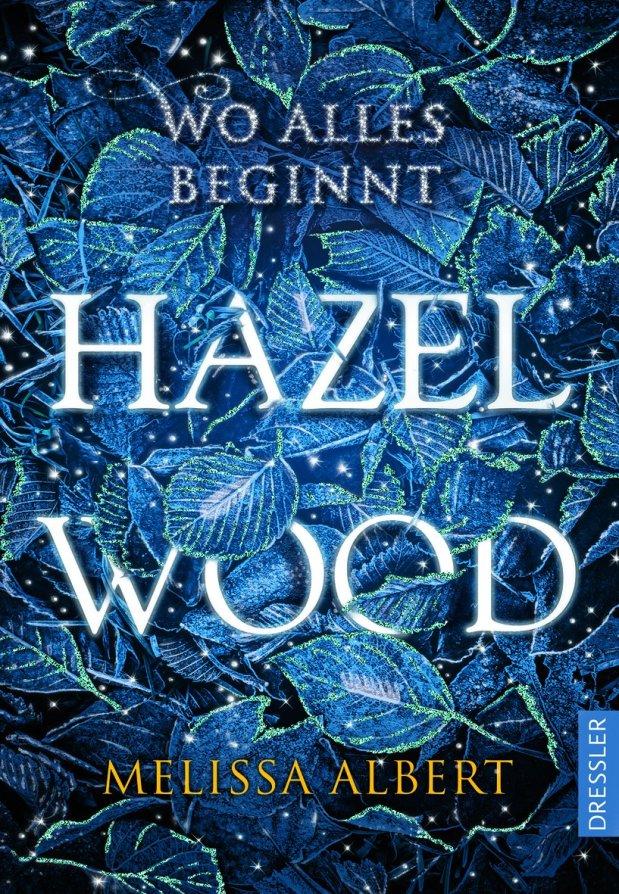 Melissa Albert: Hazel Wood. Wo allesbeginnt
