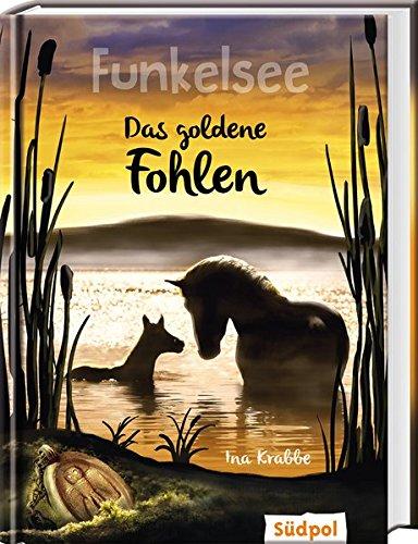 Ina Krabbe: Funkelsee 3: Das goldeneFohlen