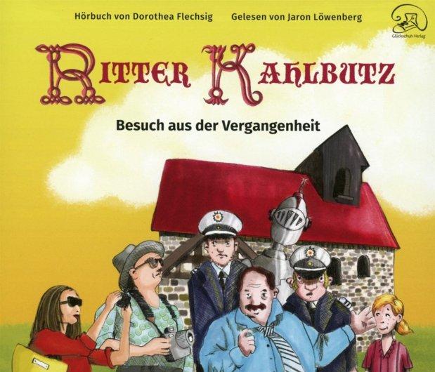 Dorothea Flechsig: Ritter Kahlbutz. Besuch aus derVergangenheit