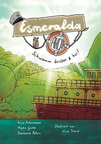 Anja Ackermann, Majka Gerke, Barbara Peters: Esmeralda ahoi! Schwamm drüber &hui!