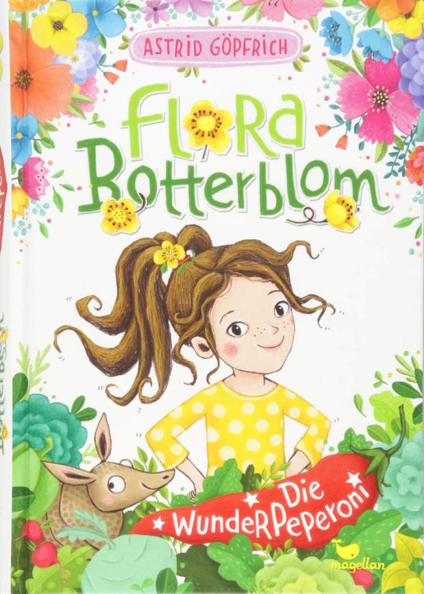 Astrid Göpfrich: Flora Botterblom. DieWunderpeperoni