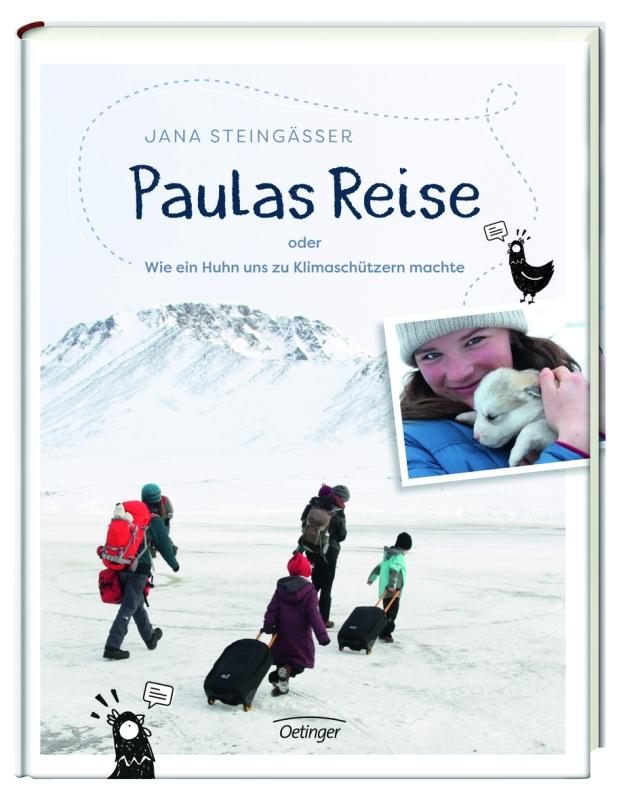 Jana Steingässer: Paulas Reise oder Wie ein Huhn uns zu Klimaschützernmachte
