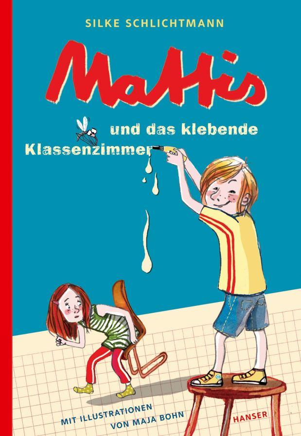 Silke Schlichtmann: Mattis und das klebende Klassenzimmer/Mattis und die Sache mit denSchulklos