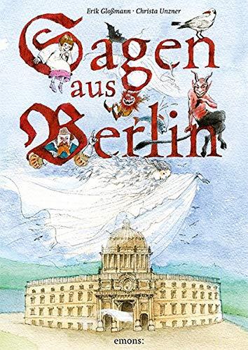 Erik Gloßmann, Christa Unzer: Sagen ausBerlin